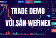 TRADE DEMO SÀN WEFINEX